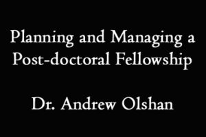 Planning and Managing a Post-doctoral Fellowship